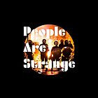 People are strange by SasquatchBear