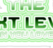 The Next Level Sticker