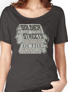 SPOILERS - Soldier in the Streets, Warrior in the Sheets Women's Relaxed Fit T-Shirt
