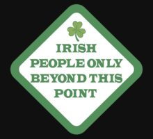 Irish people only beyond this point warning sign by jazzydevil