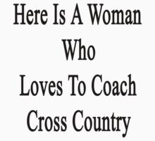 Here Is A Woman Who Loves To Coach Cross Country  by supernova23