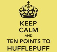 Keep Calm and Ten Point to Hufflepuff T-Shirt by Kellan Reck