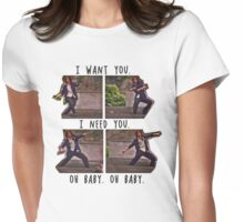 I Want You. I Need You.  Womens Fitted T-Shirt