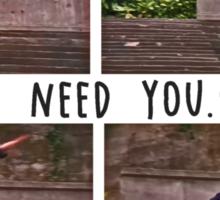 I Want You. I Need You.  Sticker