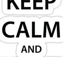 KEEP CALM and HUNT MONSTERS (black) Sticker