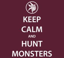 KEEP CALM and HUNT MONSTERS (white) by daveit