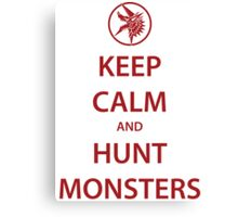 KEEP CALM and HUNT MONSTERS (red) Canvas Print