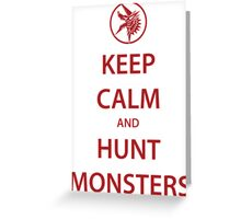 KEEP CALM and HUNT MONSTERS (red) Greeting Card
