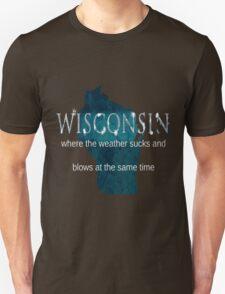 Wisconsin Weather Sucks and Blows Unisex T-Shirt