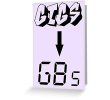 Gigs to gigs Greeting Card