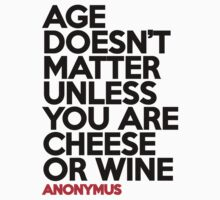 Age Doesn't Matter - Anonymus by motivateed