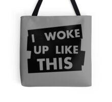 I Woke Up Like This V.1 Tote Bag