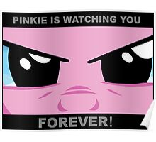 Pinkie is watching you Poster