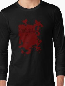 Dexter inspired Blood Spatter and Quote (black text) Long Sleeve T-Shirt