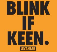 Blink If Keen (Black) by Levantar