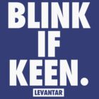 Blink If Keen (White) by Levantar