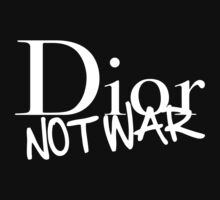 Dior Not War (white) by hotchoclety