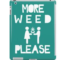 MORE WEED PLEASE WHITE iPad Case/Skin