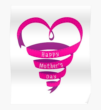 Happy mothers day, pink heart ribbon Poster