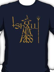 You shall not pass!! T-Shirt