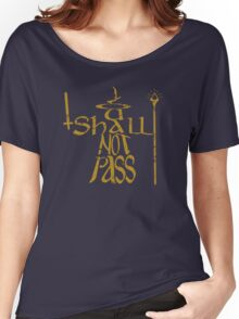 You shall not pass!! Women's Relaxed Fit T-Shirt