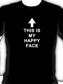 This Is My Happy Face T-Shirt