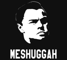 Wolf Of Wall Street Meshuggah (white print) by printproxy