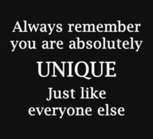Always Remember You are Absolutely Unique, Just like Everyone Else by Chris  Bradshaw