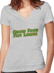 Grow food not lawns Women's Fitted V-Neck T-Shirt