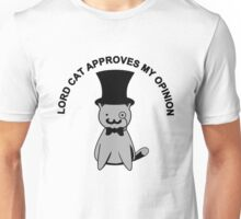 Lord Cat approves my opinion Unisex T-Shirt