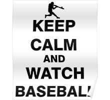 Keep Calm and Watch Baseball Poster