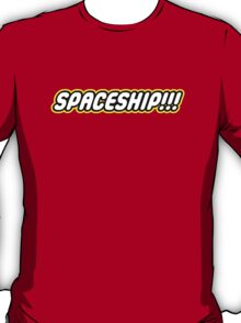 SPACESHIP!!! T-Shirt