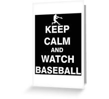 Keep Calm and Watch Baseball Greeting Card