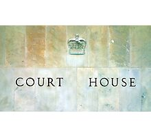 Court House Sign Photographic Print