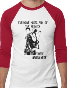 Everyone Makes Fun of the Redneck Until the Zombie Apocalypse Men's Baseball ¾ T-Shirt