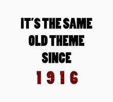 Same Old Theme Unisex T-Shirt