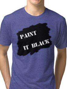 Paint it black Tri-blend T-Shirt