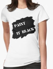 Paint it black Womens Fitted T-Shirt