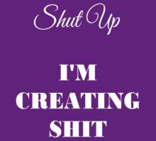 Shut Up (white) by inkwitch