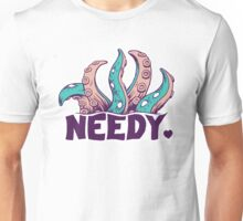 Needy Love Unisex T-Shirt