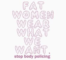 """Fat wear what we want"" by blackorchids"