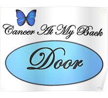 Cancer At My Back Door T-Shirts Poster