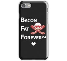 Miscellaneous - bacon fat forever - dark iPhone Case/Skin