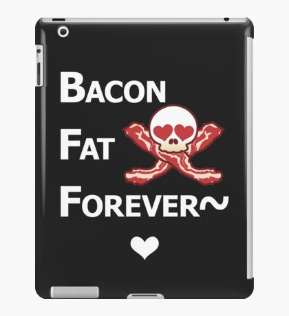 Miscellaneous - bacon fat forever - dark iPad Case/Skin
