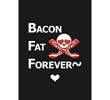 Miscellaneous - bacon fat forever - dark Photographic Print