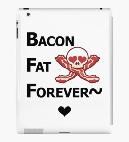 Miscellaneous - bacon fat forever - light iPad Case/Skin