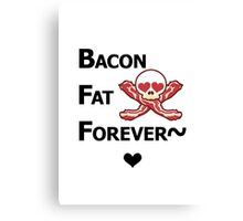 Miscellaneous - bacon fat forever - light Canvas Print