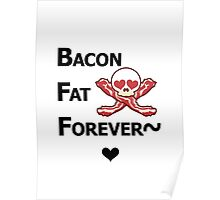Miscellaneous - bacon fat forever - light Poster