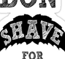 I Don't Shave For Sherlock Holmes Sticker