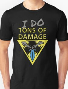 I DO... tons of damage | Please Like and Share :) T-Shirt